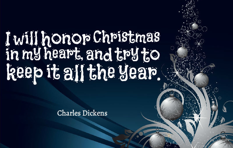 Charles-Dickens-I-will-honor-Christmas-in-my-heart-and-try-to-keep-it-all-the-year-800x510
